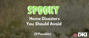 "A grungy background with the text, ""Spooky Home Disasters You Should Avoid (if possible)."""
